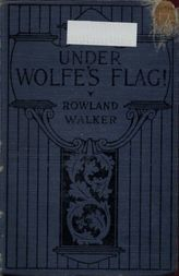 Under Wolfe's Flag; or, The Fight for the Canadas