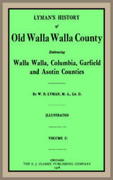 Lyman's History of old Walla Walla County, Vol. 2 Embracing Walla Walla, Columbia, Garfield and Asotin counties