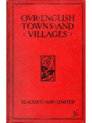 Our English Towns and Villages
