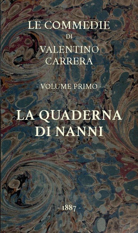 La quaderna di Nanni Le Commedie, vol. 1