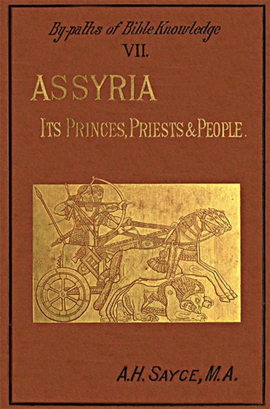 Assyria, Its Princes, Priests and People By-Paths of Bible Knowledge VII
