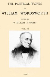 The Poetical Works of William Wordsworth, Vol. VI (of 8)