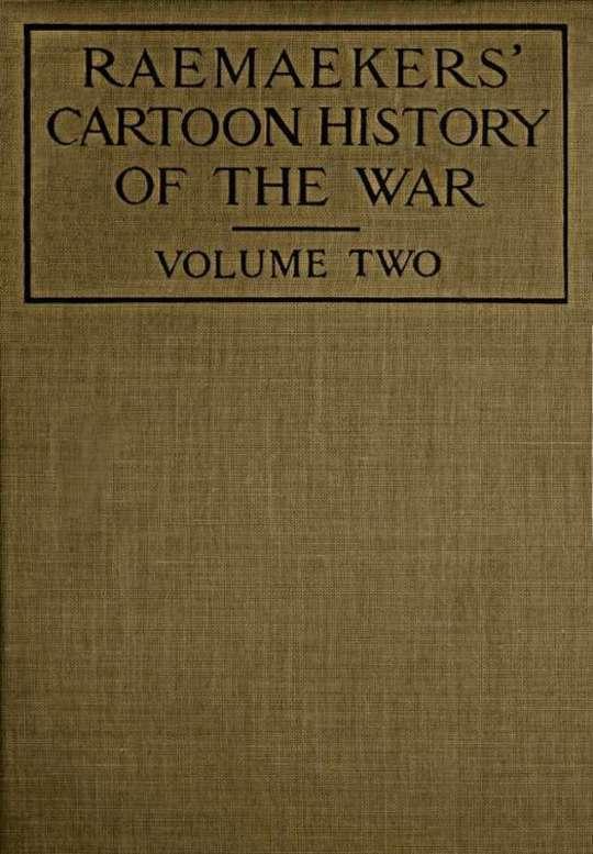 Raemaekers' Cartoon History of the War, Volume 2 The Second Twelve Months of War