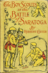 The Boy Scouts at the Battle of Saratoga The Story of General Burgoyne's Defeat