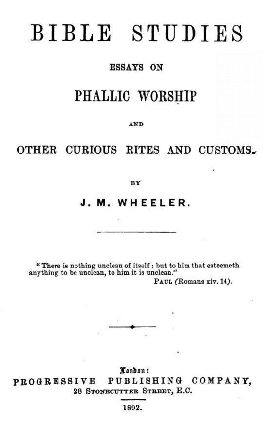 Bible Studies Essays On Phallic Worship And Other Curious Rites And Customs