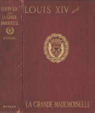 Louis XIV and La Grande Mademoiselle 1652-1693
