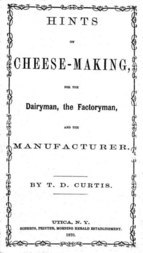 Hints on cheese-making for the dairyman, the factoryman, and the manufacturer