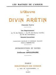 L'oeuvre du divin Arétin Introduction et notes par Guillaume Apollinaire