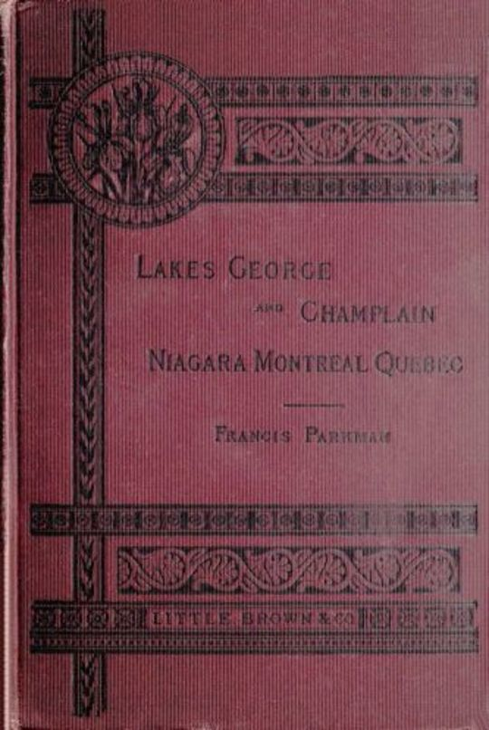 Historic Handbook of the Northern Tour Lakes George and Champlain; Niagara; Montreal; Quebec