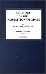 A History of the Inquisition of Spain; vol. 1