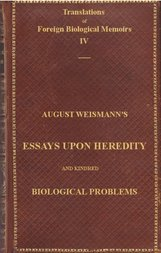Essays Upon Heredity and Kindred Biological Problems Authorised Translation