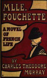 Mlle. Fouchette A Novel of French Life