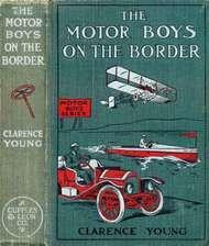 The Motor Boys on the Border Or, Sixty Nuggets of Gold