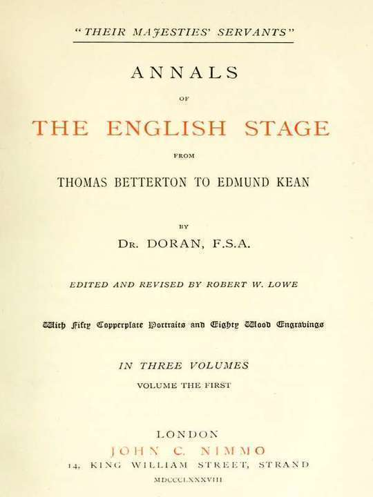 """""""Their Majesties' Servants."""" Annals of the English Stage (Volume 1 of 3)"""