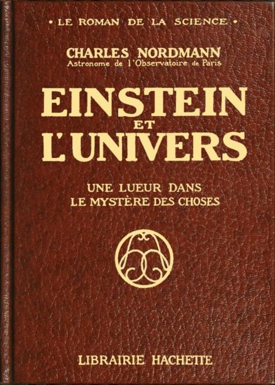 Einstein et l'univers Une lueur dans le mystère des choses