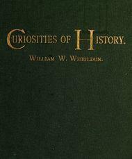 Curiosities of History Boston, September Seventeenth, 1630-1880