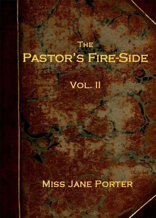 The Pastor's Fire-side Vol. 2 (of 4)