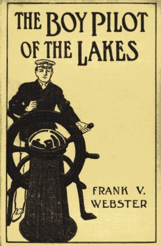 The Boy Pilot of the Lakes; Or, Nat Morton's Perils