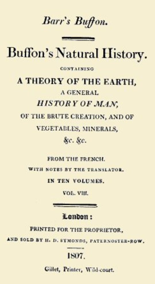 Buffon's Natural History. Volume VIII (of 10) Containing a Theory of the Earth, a General History of Man, of the Brute Creation, and of Vegetables, Minerals, &c. &c