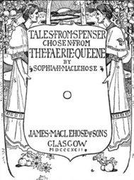 Tales from Spenser, Chosen from the Faerie Queene