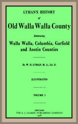 Lyman's History of old Walla Walla County, Vol. 1 Embracing Walla Walla, Columbia, Garfield and Asotin counties