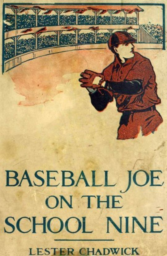 Baseball Joe on the School Nine or, Pitching for the Blue Banner