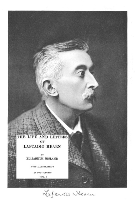 The Life and Letters of Lafcadio Hearn, Volume 1