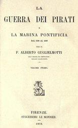 La guerra dei pirati e la marina pontificia dal 1500 al 1560, vol. 1