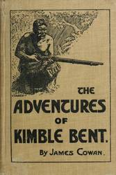 The adventures of Kimble Bent A story of wild life in the New Zealand bush