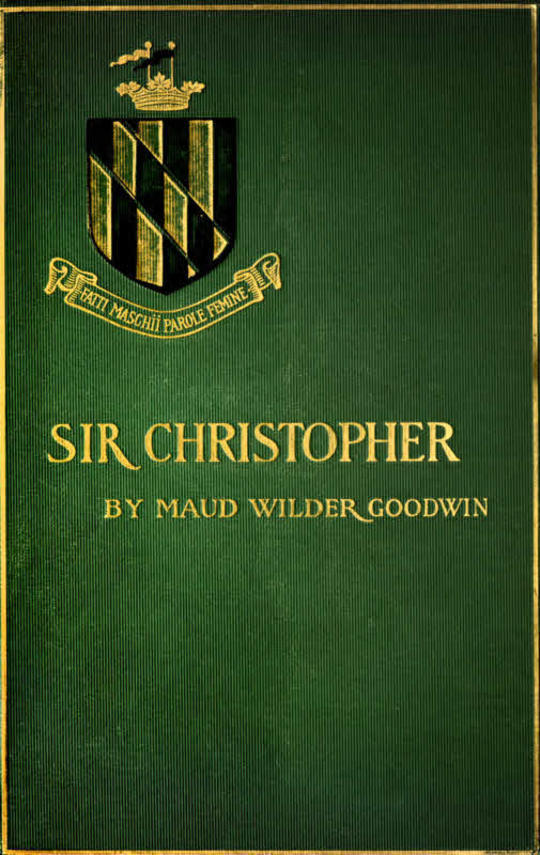 Sir Christopher A Romance of a Maryland Manor in 1644