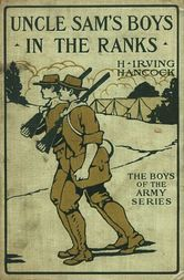Uncle Sam's Boys in the Ranks or, Two Recruits in the United States Army