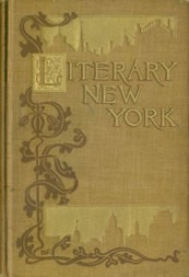 Literary New York: Its Landmarks and Associations
