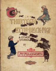 The Thirteen Little Black Pigs, and Other Stories