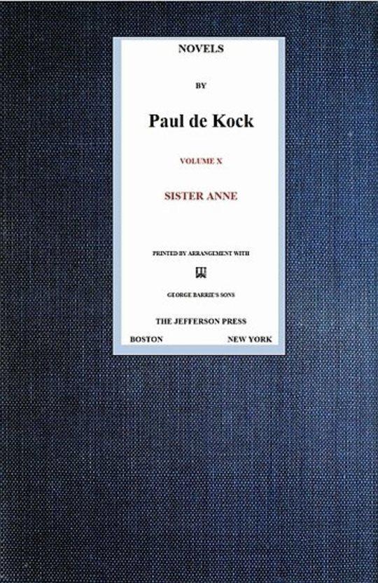 Sister Anne (Novels of Paul de Kock, Volume X)