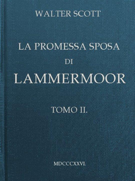 La promessa sposa di Lammermoor, Tomo II (of 3)