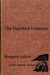 The Haunted Fountain (A Judy Bolton Mystery)