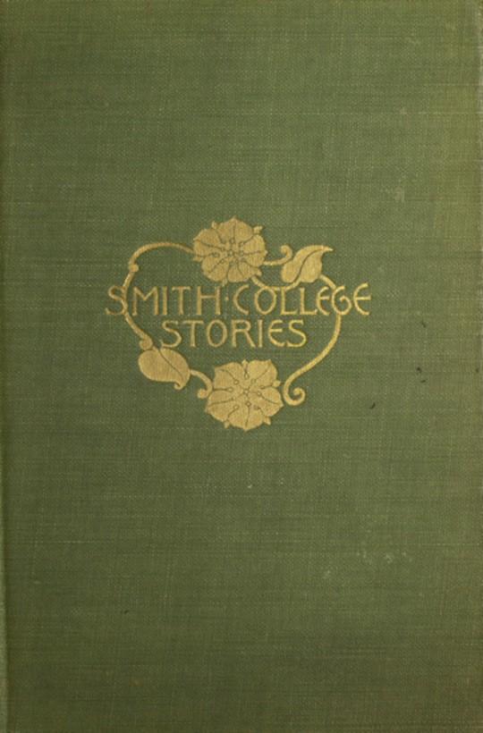 Smith College Stories Ten Stories by Josephine Dodge Daskam