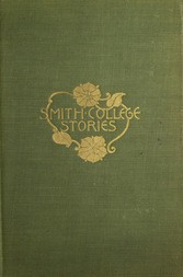 Smith College Stories Ten Stories by Josephine Dodge Daskam