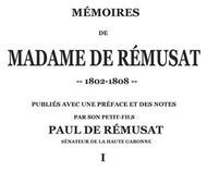 Mémoires de madame de Rémusat (1/3) publiées par son petit-fils, Paul de Rémusat