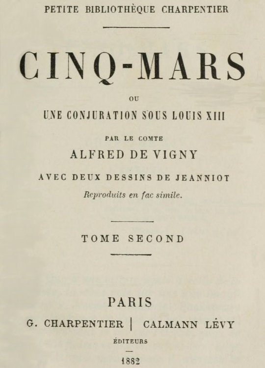 Cinq-Mars, (Tome II of 2) ou, Une conjuration sous Louis XIII