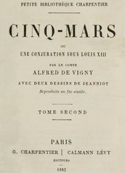 Cinq-Mars, (Tome II of 2) ou, Une conjuration sous Louis XIII