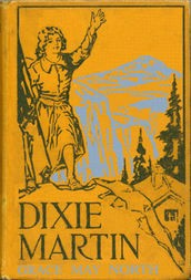 Dixie Martin The Girl of Woodford's Cañon
