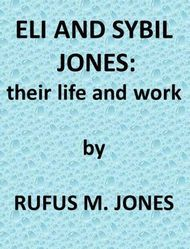 Eli and Sibyl Jones Their Life and Work