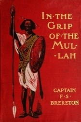 In the grip of the Mullah A tale of adventure in Somaliland