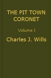 The Pit Town Coronet, Volume I (of 3) A Family Mystery.