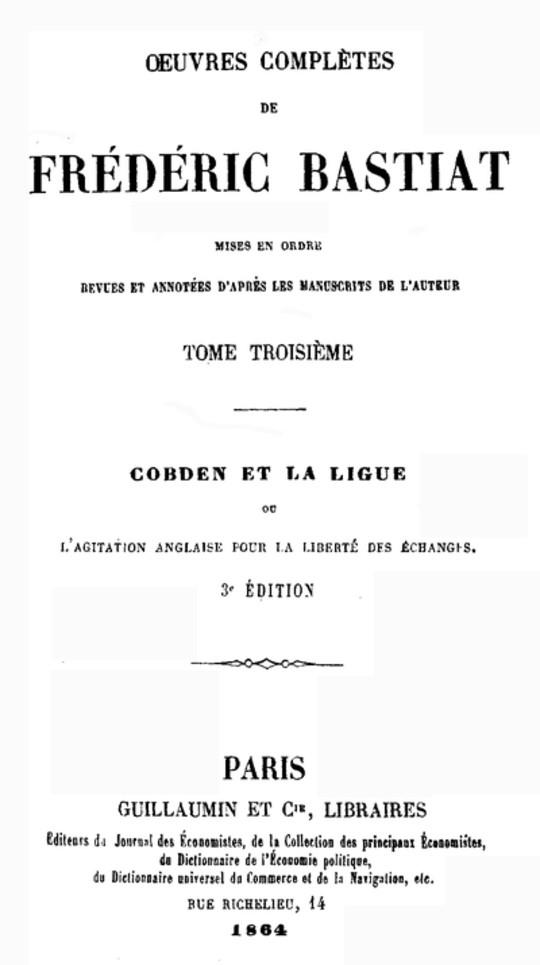 Œuvres Complètes de Frédéric Bastiat, tome 3 mises en ordre, revues et annotées d'après les manuscrits de l'auteur