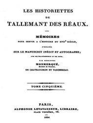 Les historiettes de Tallemant des Réaux, tome cinquième Mémoires pour servir à l'histoire du XVIIe siècle