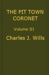 The Pit Town Coronet, Volume III (of 3) A Family Mystery.