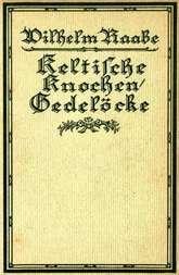 Keltische Knochen/Gedelöcke Erzählungen