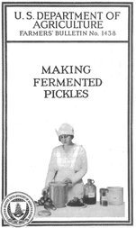 USDA Farmers' Bulletin No. 1438: Making Fermented Pickles